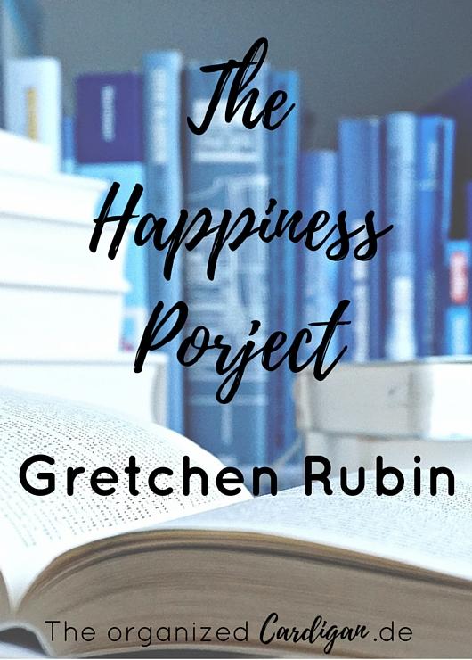 Buchempfehlung The Happiness Project das Happiness Projekt für ein glückliches Leben von Gretchen Rubin