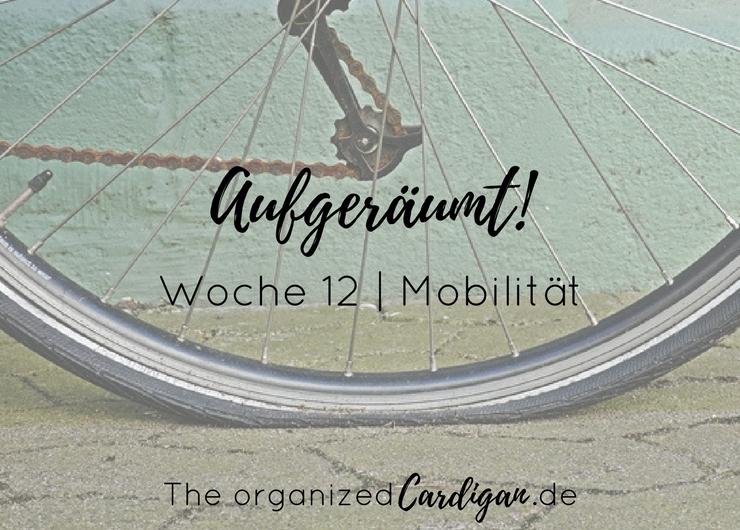 Aufgeräumt Woche 12 Mobilität