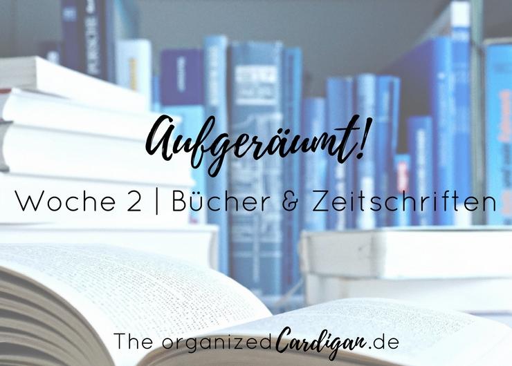 Aufgeräumt Woche 2 Bücher und Zeitschriften