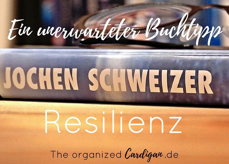 Buchtipp: Was du von Jochen Schweizer über Resilienz lernen kannst