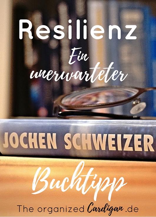 Buchempfehlung zum Thema Resilienz von Jochen Schweizer