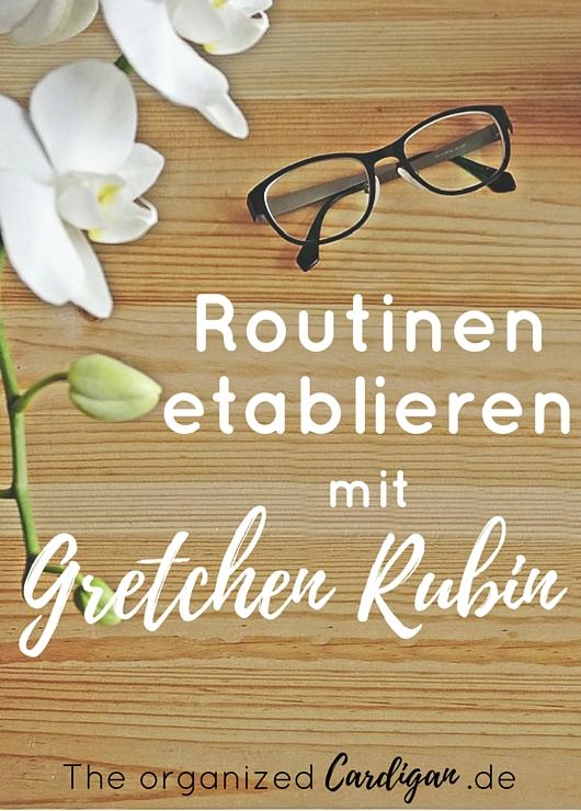 Routinen etablieren mit Gretchen Rubin Buchempfehlung
