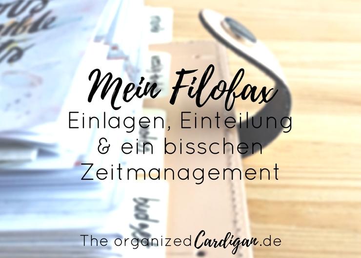 Mein Filofax - Einteilung, Einlagen und ein bisschen Zeitmanagement