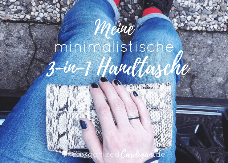 What´s in my minimalist bag - clutch - purse - Meine minimalistische 3-in-1 Handtasche