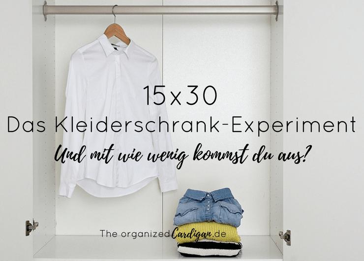 #Juni15x30 – Das Kleiderschrank-Experiment