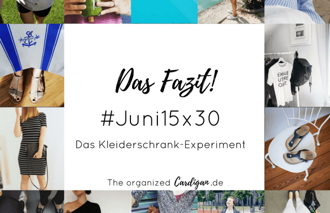 #Juni15x30 – Das Fazit zum Kleiderschrank-Experiment