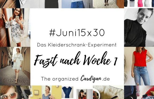 #Juni15x30 - Das Kleiderschrank-Experiment Fazit nach Woche 1