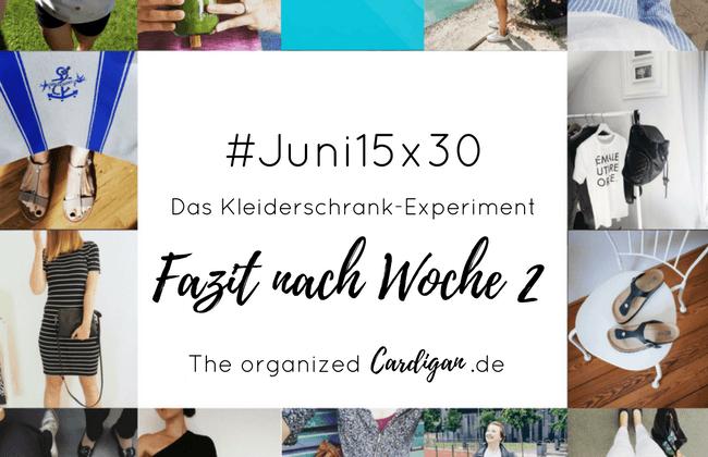#Juni15x30 - Das Kleiderschrank-Experiment Fazit nach Woche 2