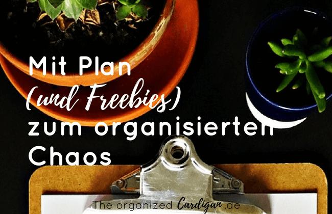 Mit Plan und Freebies zum organisierten Chaos