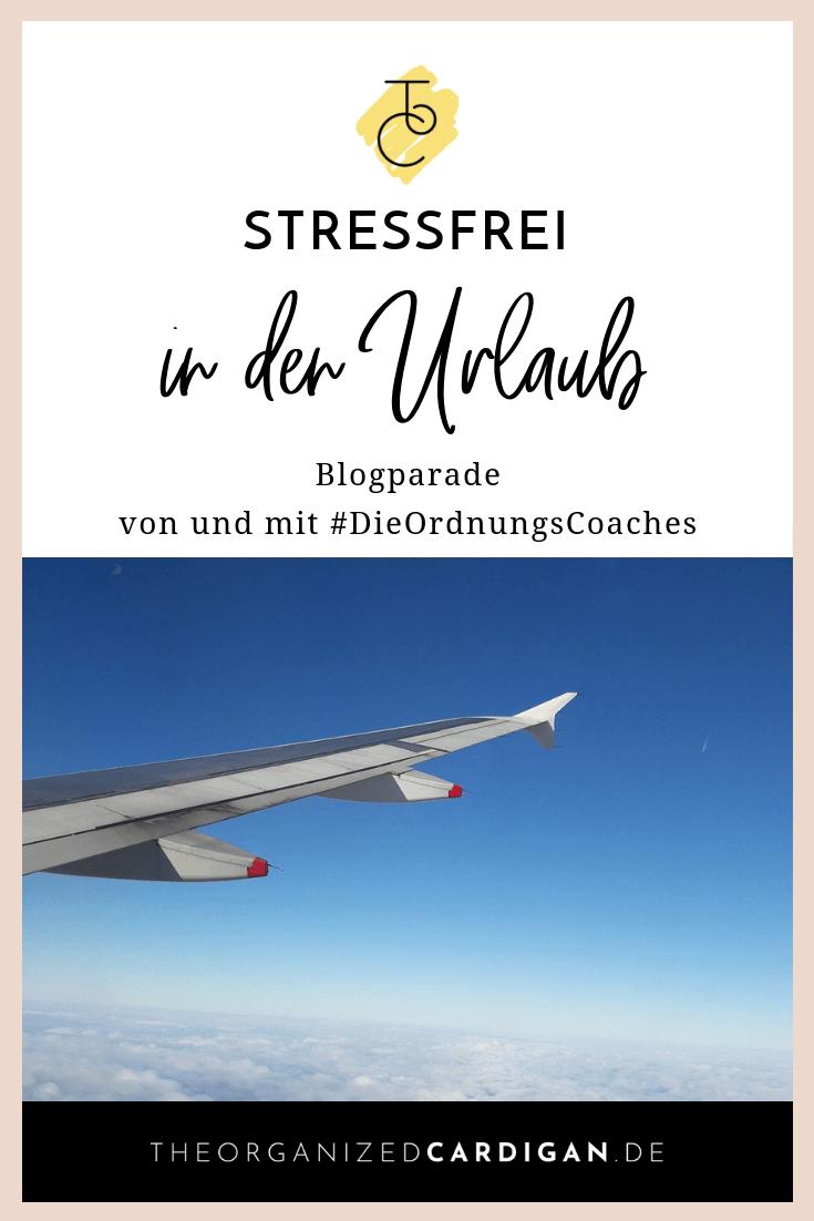Stressfrei in den Urlaub - Tipps und Anleitungen findest du in der Blogparade von und mit #DieOrdnungsCoaches